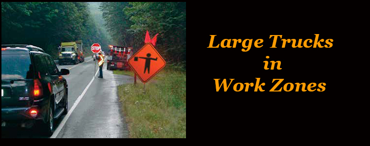Large Trucks in Work Zones
